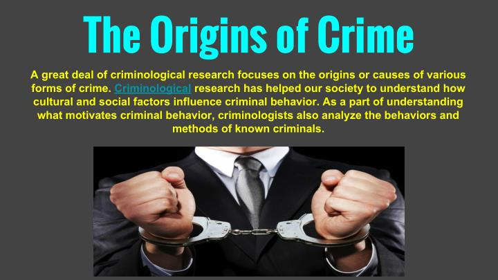 The Origins of Crime