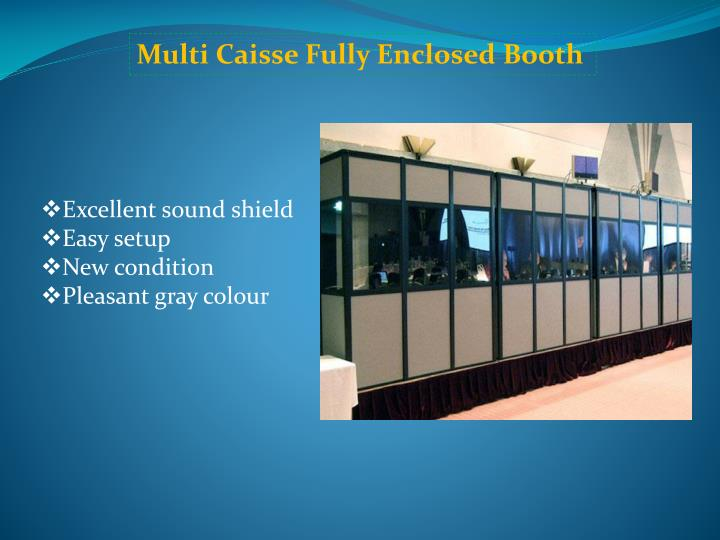Multi Caisse Fully Enclosed Booth