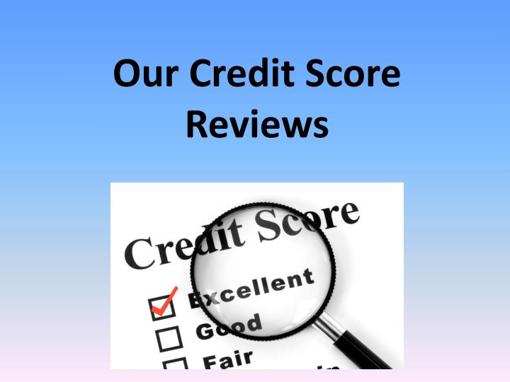 Our credit score reviews