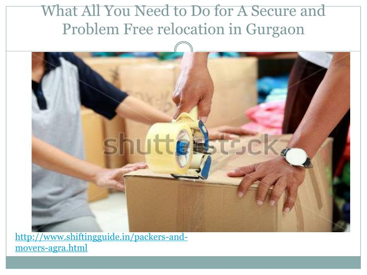 What All You Need to Do for A Secure and Problem Free relocation in