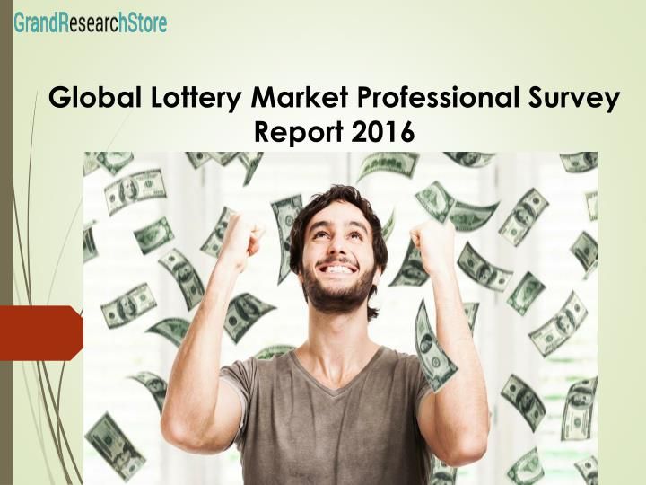 Global Lottery Market Professional Survey Report 2016