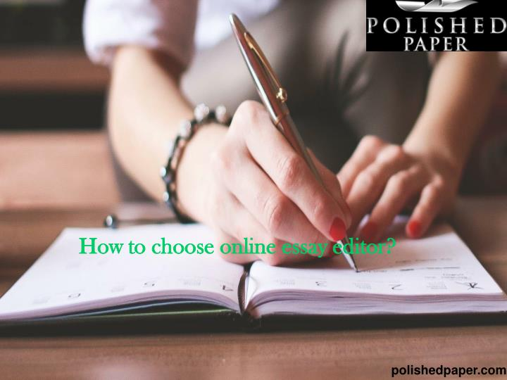 How to choose online essay editor?