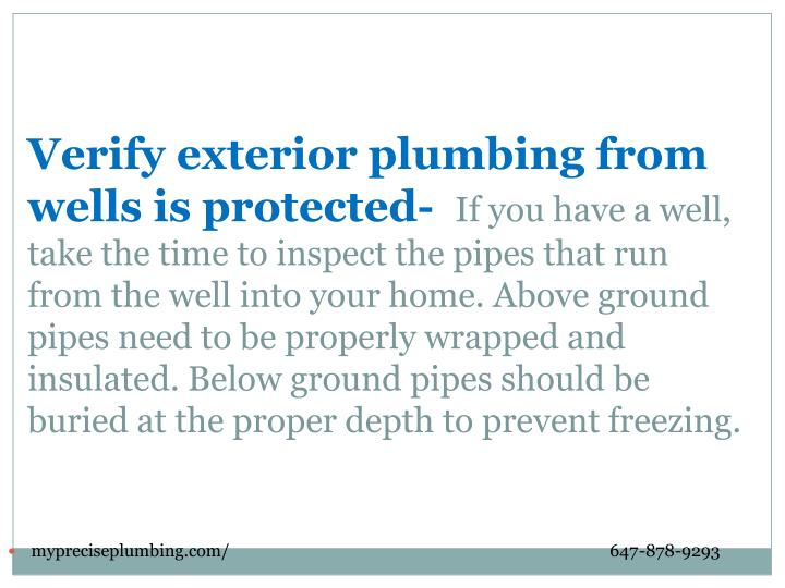Verify exterior plumbing from wells is protected-