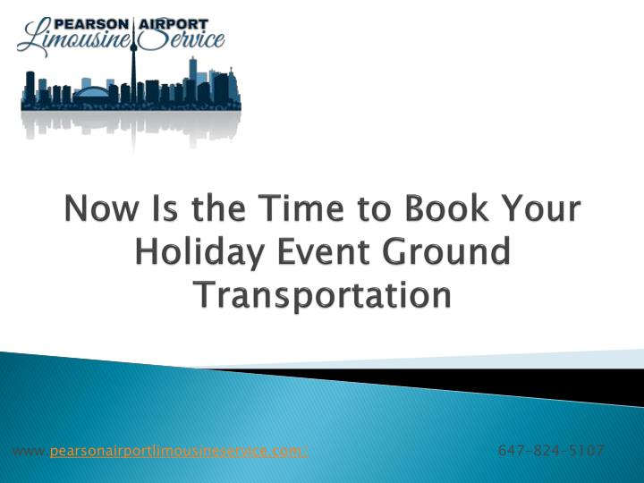 Now is the time to book your holiday event ground transportation