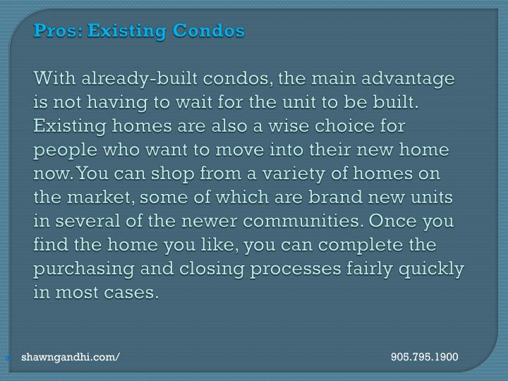 Pros: Existing