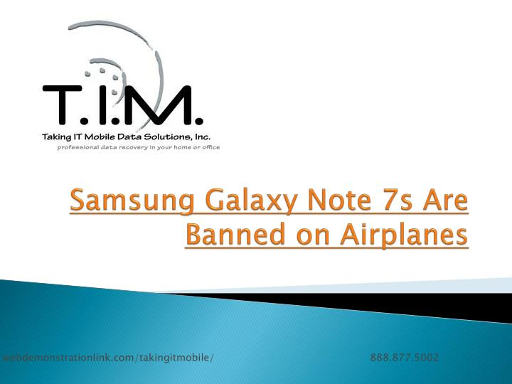 Samsung galaxy note 7s are banned on airplanes