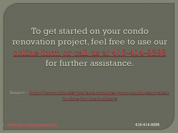 To get started on your condo renovation project, feel free to use our