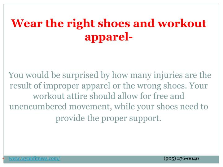 Wear the right shoes and workout