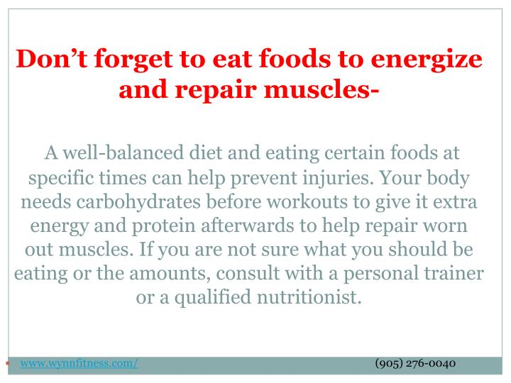 Don't forget to eat foods to energize and repair