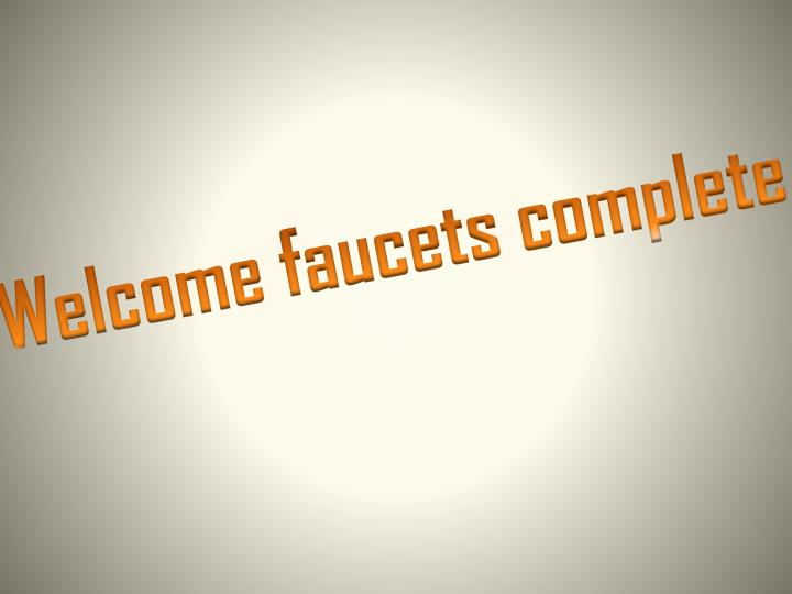 Welcome faucets complete