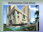 multipurpose club house
