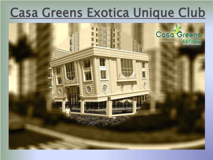 Casa Greens Exotica Unique Club