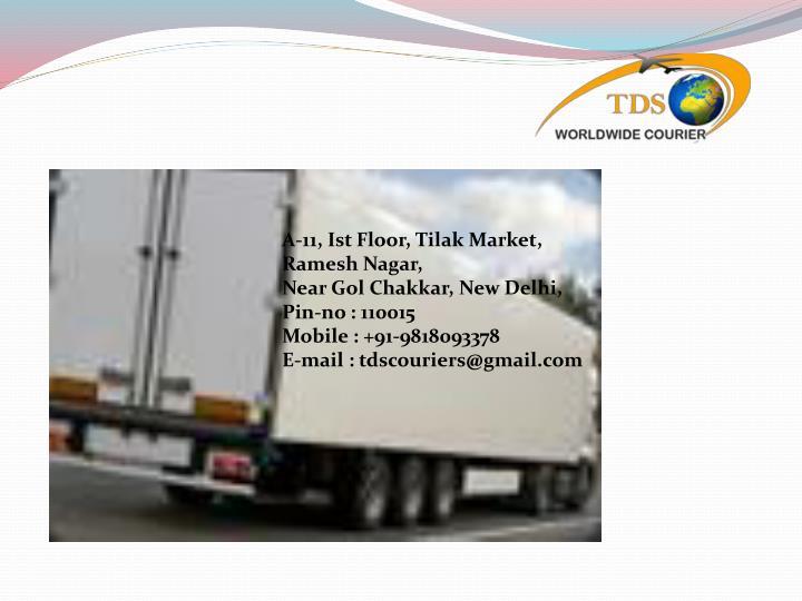 A-11, Ist Floor, Tilak Market,