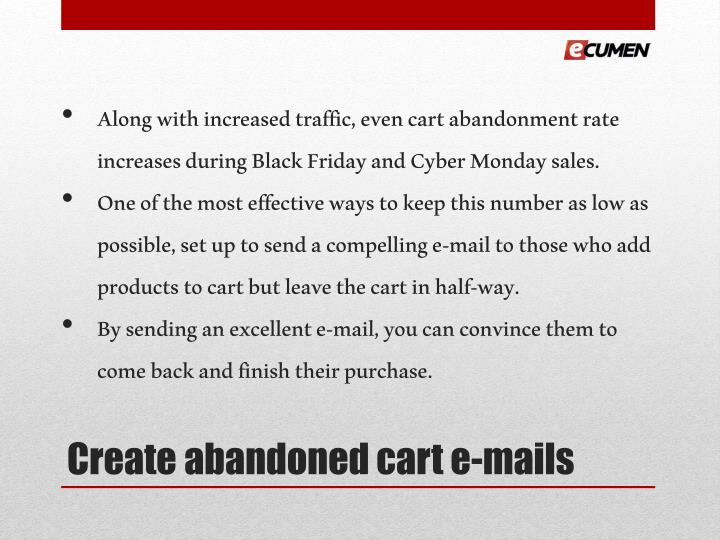 Along with increased traffic, even cart abandonment rate increases during Black Friday and Cyber Monday