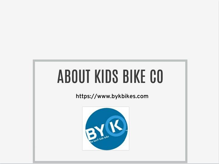 ABOUT KIDS BIKE CO