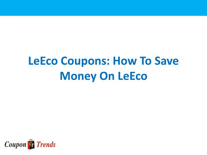 Leeco coupons how to save money on leeco