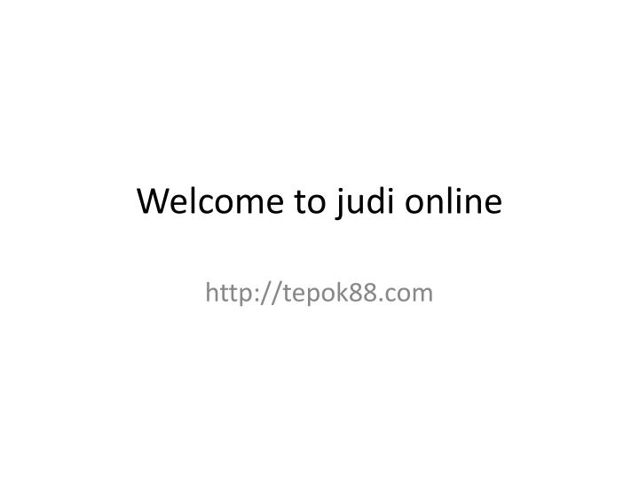 Welcome to judi online