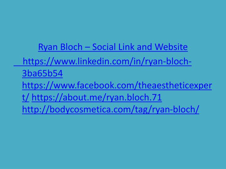 Ryan Bloch – Social Link and Website