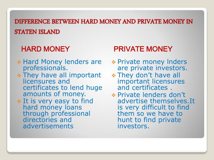 Difference between hard money and private money in staten island