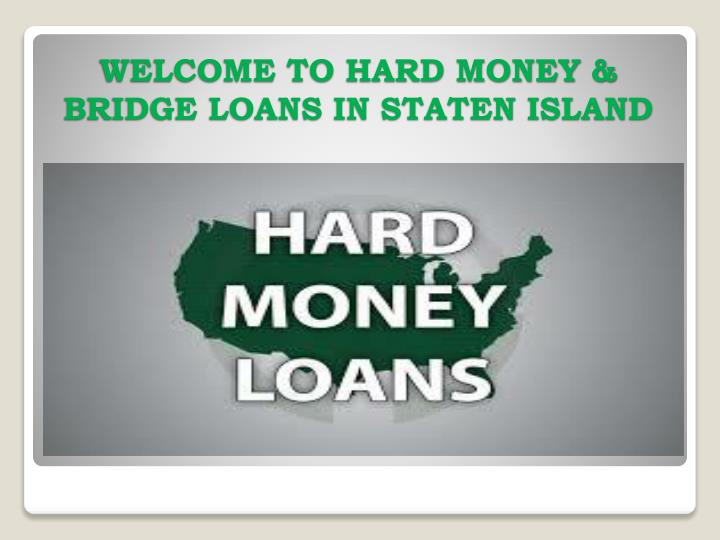 welcome to hard money bridge loans in staten island