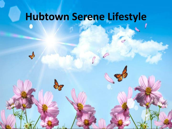 Hubtown Serene Lifestyle