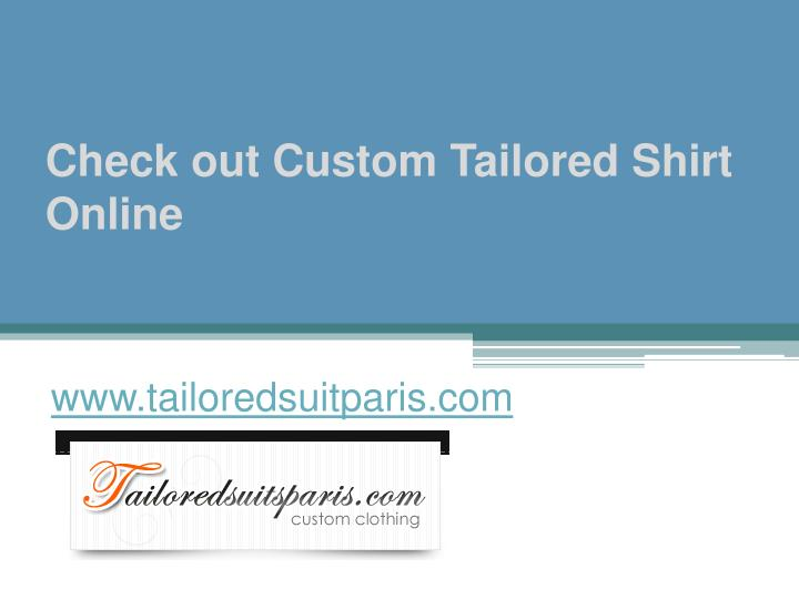 Check out custom tailored shirt online