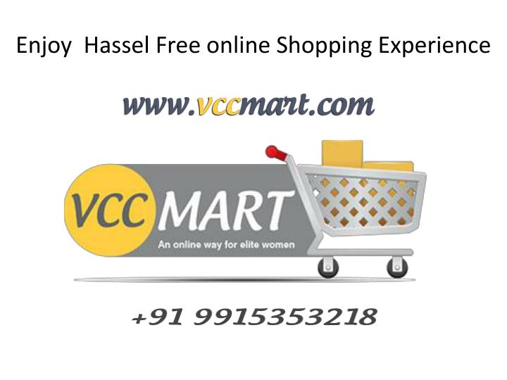 Enjoy  Hassel Free online Shopping Experience