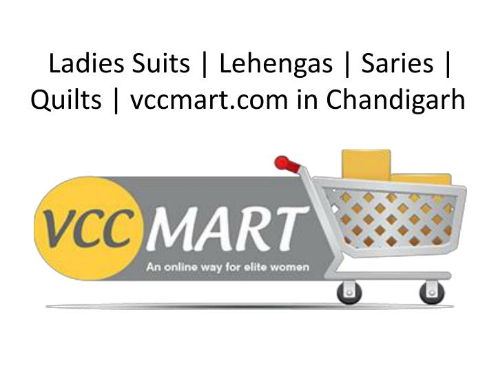 Ladies suits lehengas saries quilts vccmart com in chandigarh