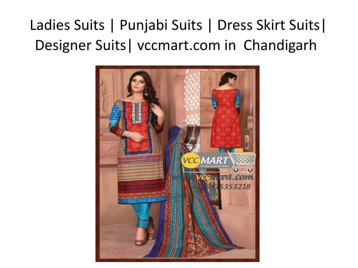 Ladies Suits | Punjabi Suits | Dress Skirt Suits| Designer Suits| vccmart.com in  Chandigarh