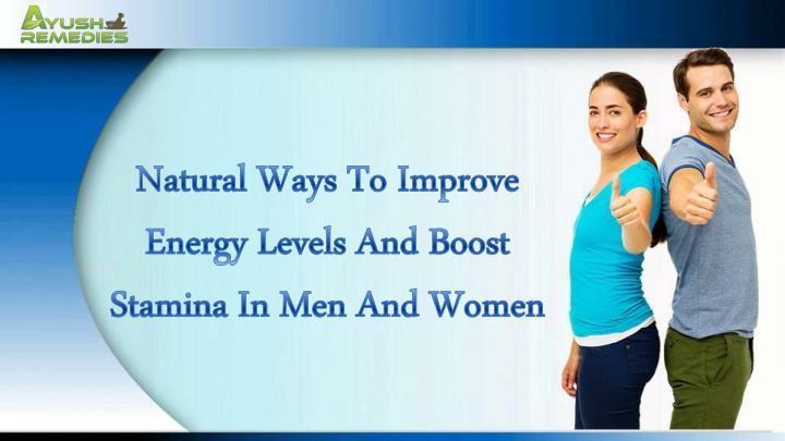 Natural Ways To Improve Energy Levels And Boost Stamina In Men And Women