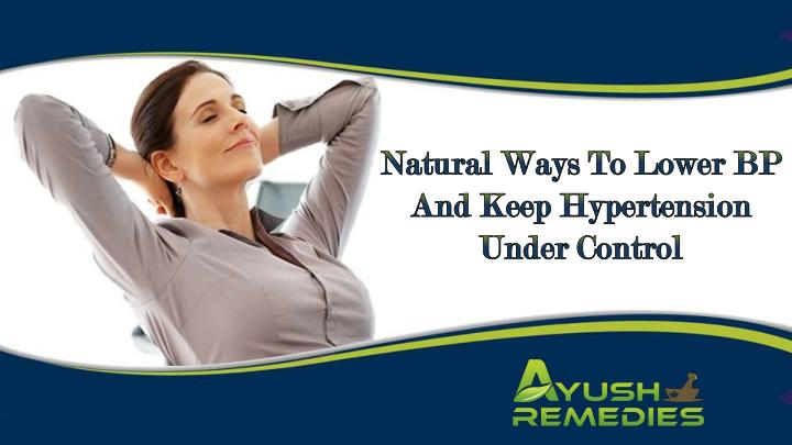 Natural Ways To Lower BP And Keep Hypertension Under Control
