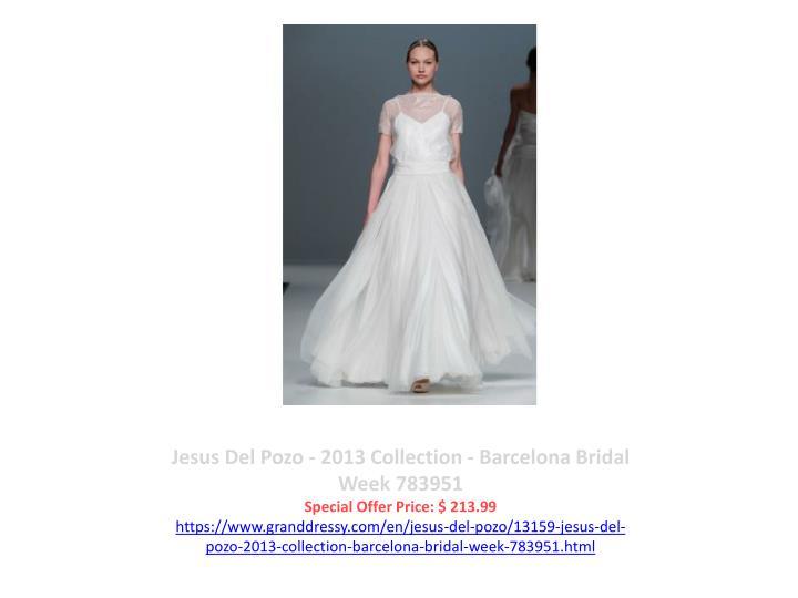 Jesus Del Pozo - 2013 Collection - Barcelona Bridal Week 783951