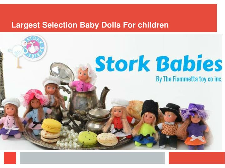 Largest Selection Baby Dolls For children