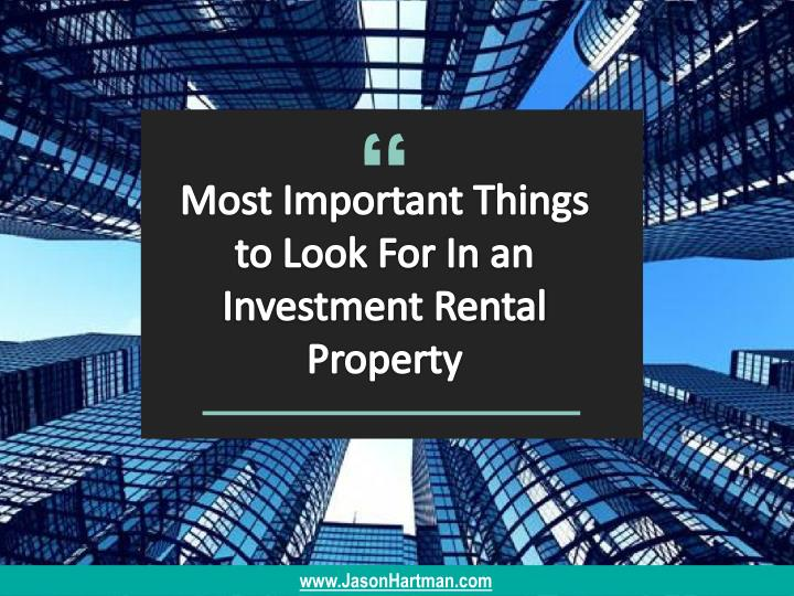 Most Important Things to Look For In an Investment Rental Property