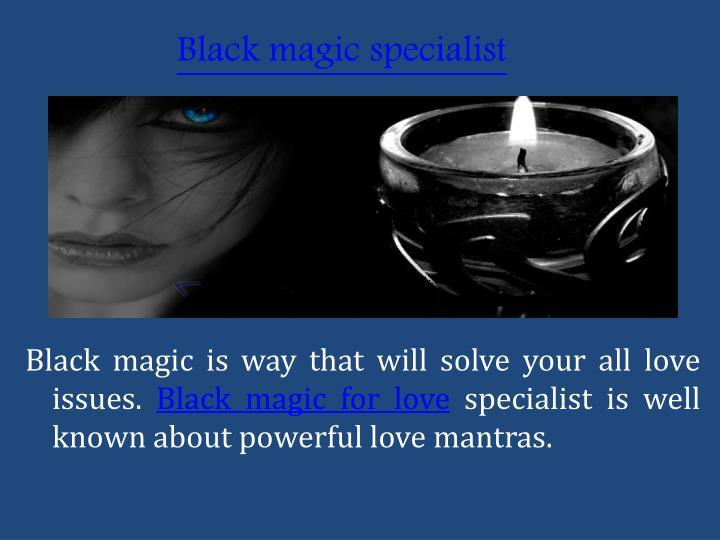 Black magicspecialist