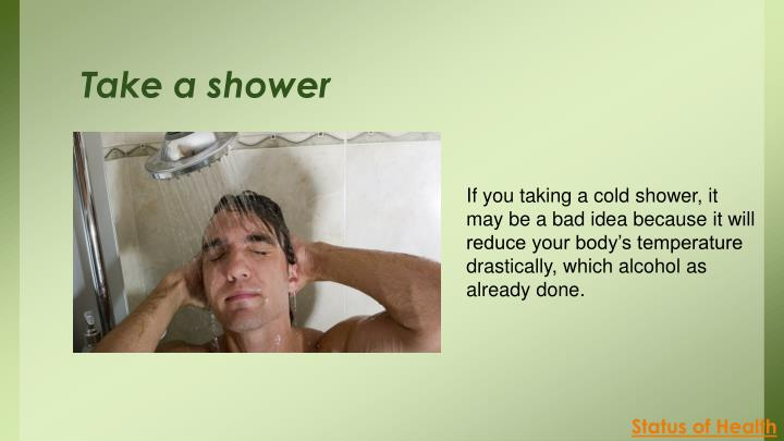 Take a shower
