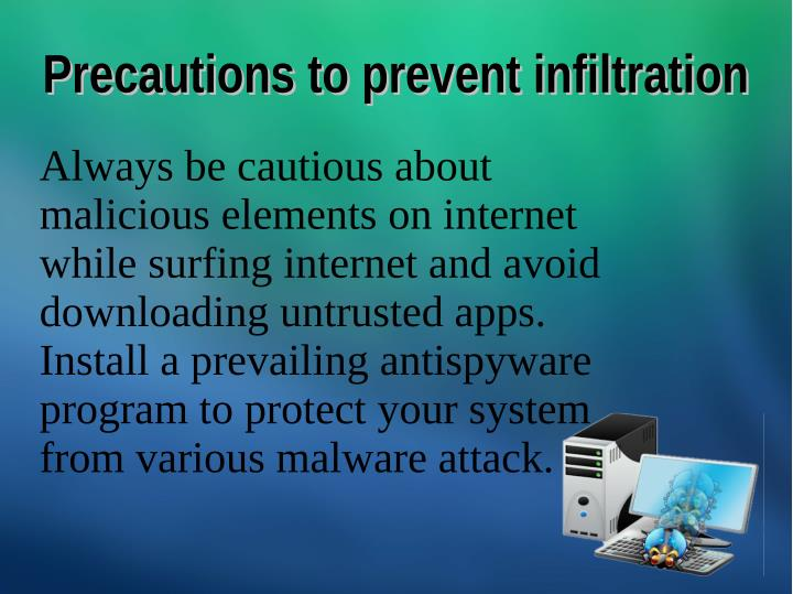 Precautions to prevent infiltration