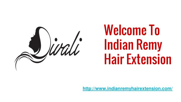 Welcome to indian remy hair extension