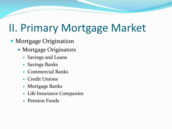 Ii primary mortgage market