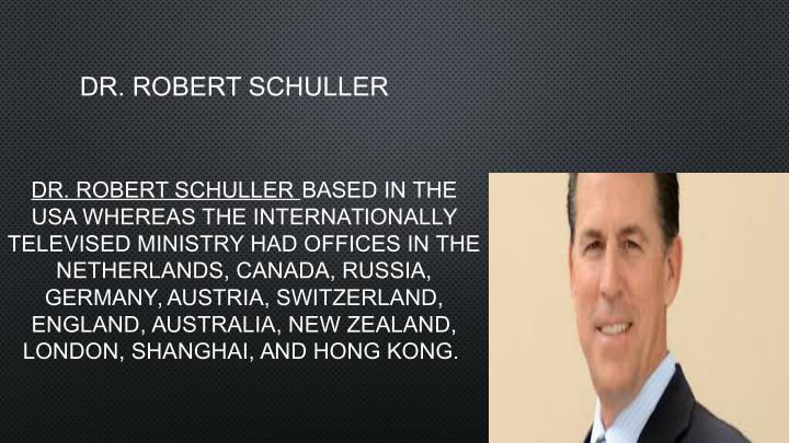 DR. ROBERT SCHULLER