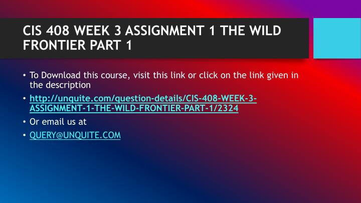 Cis 408 week 3 assignment 1 the wild frontier part 11