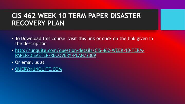 Cis 462 week 10 term paper disaster recovery plan1