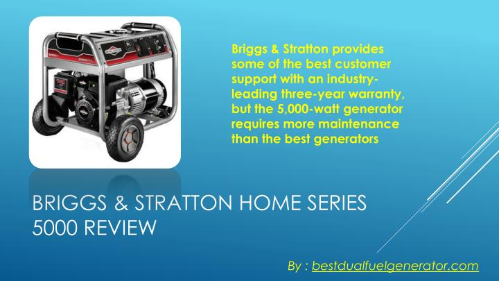 Briggs & Stratton provides some of the best customer support with an industry-leading three-year warranty, but the 5,000-watt generator requires more maintenance than the best