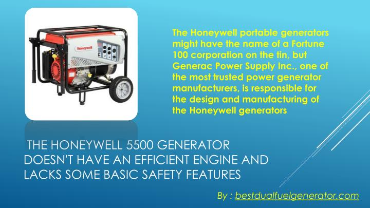 The Honeywell portable generators might have the name of a Fortune 100 corporation on the tin, but