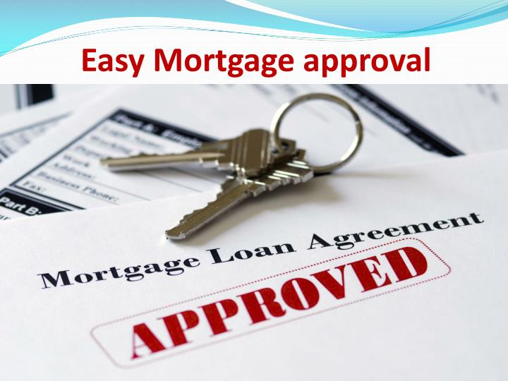 Easy Mortgage approval