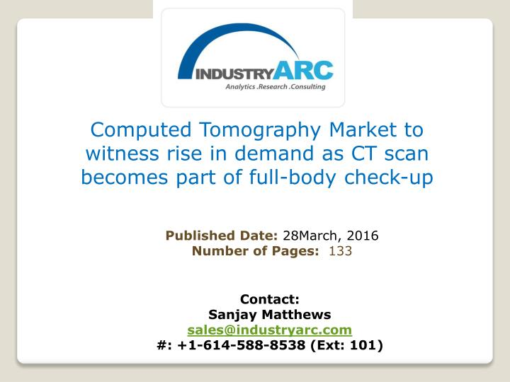 Computed Tomography Market to witness rise in demand as CT scan becomes part of full-body check-up