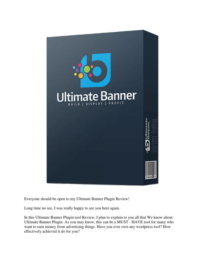 Everyone should be open to my Ultimate Banner Plugin Review!
