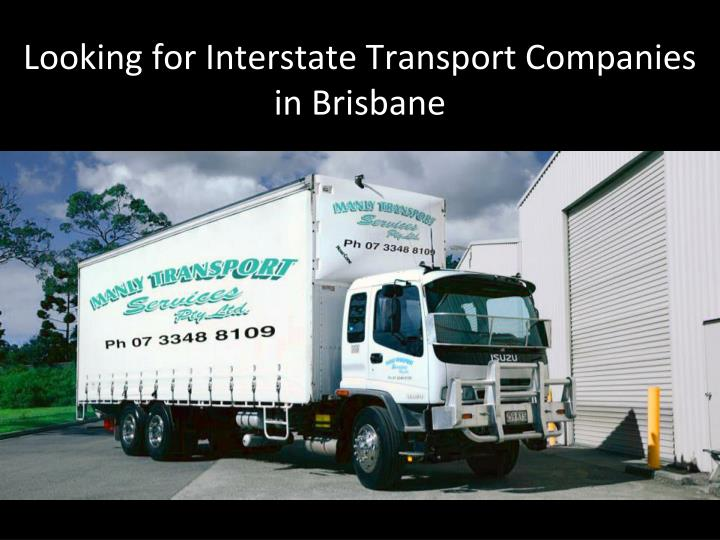 Looking for interstate transport companies in brisbane