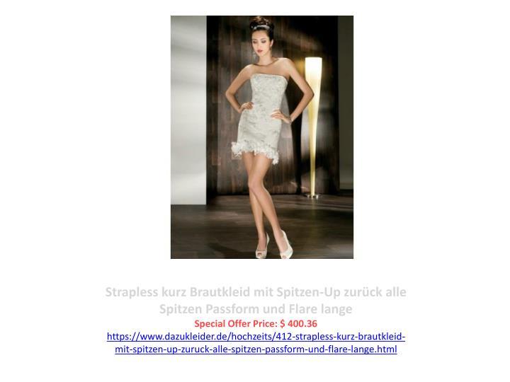 Strapless kurz Brautkleid mit Spitzen-Up zurück alle Spitzen Passform und Flare lange