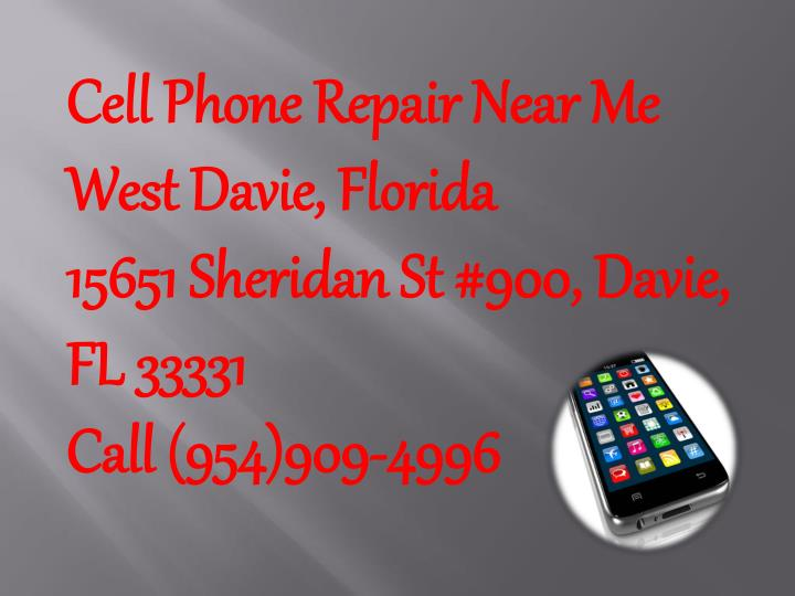 Cell Phone Repair Near Me West Davie, Florida